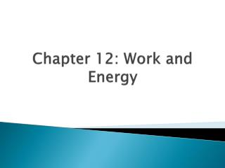Chapter 12: Work and Energy
