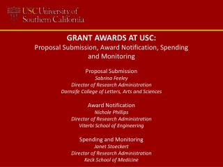 GRANT AWARDS AT USC: Proposal Submission, Award Notification, Spending and Monitoring