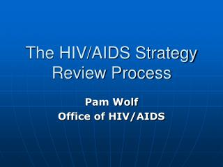 The HIV/AIDS Strategy Review Process