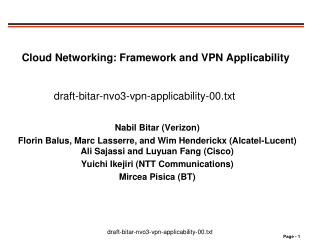 Cloud Networking: Framework and VPN Applicability draft-bitar-nvo3-vpn-applicability-00.txt