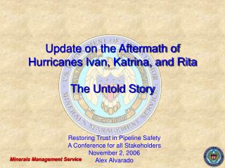 Update on the Aftermath of Hurricanes Ivan, Katrina, and Rita The Untold Story
