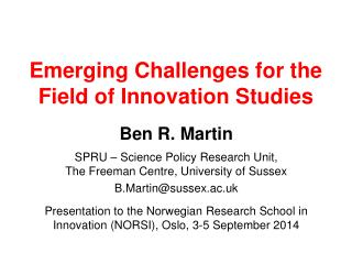Emerging Challenges for the Field of Innovation Studies