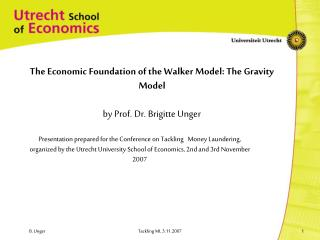 The Economic Foundation of the Walker Model: The Gravity Model by  Prof. Dr.  Brigitte Unger