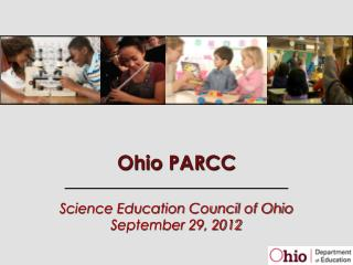 Ohio PARCC Science Education Council of Ohio September 29, 2012