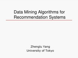 Data Mining Algorithms for Recommendation Systems