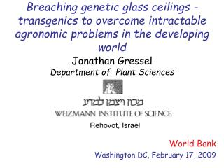 Breaching genetic glass ceilings - transgenics to overcome intractable agronomic problems in the developing world
