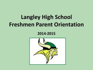 Langley High School Freshmen Parent Orientation