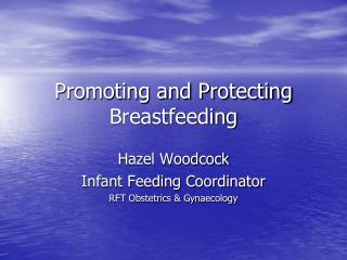 Promoting and Protecting Breastfeeding