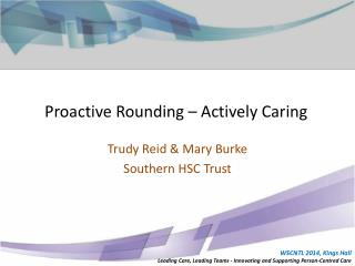 Proactive Rounding – Actively Caring
