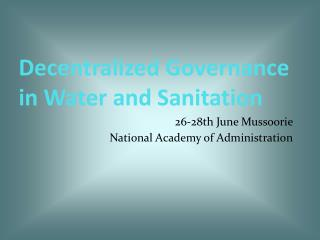 Decentralized Governance in Water and Sanitation
