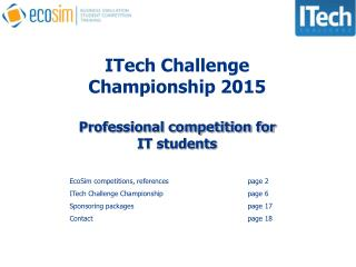 ITech Challenge Championship  201 5 Professional competition for  IT students
