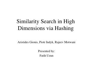 Similarity Search in High Dimensions via Hashing