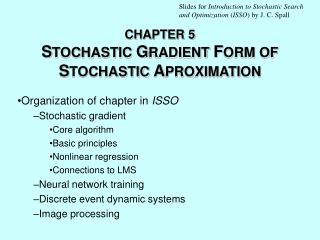 CHAPTER 5 S TOCHASTIC  G RADIENT  F ORM OF  S TOCHASTIC  A PROXIMATION