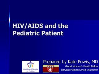 HIV/AIDS and the Pediatric Patient