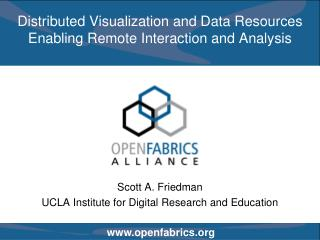 Distributed Visualization and Data Resources Enabling Remote Interaction and Analysis