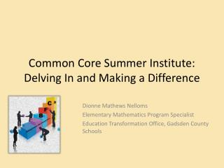 Common Core Summer Institute:  Delving In and Making a Difference