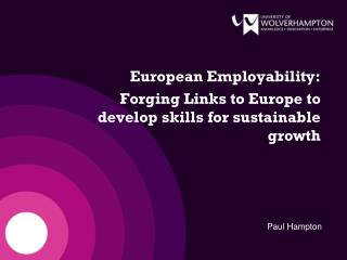 European Employability: Forging Links to Europe to develop skills for sustainable growth