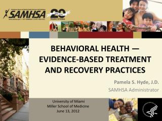 Behavioral Health — evidence-based treatment and recovery practices