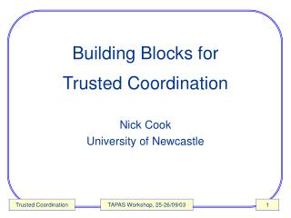 Building Blocks for  Trusted Coordination