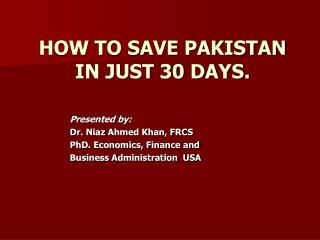 HOW TO SAVE PAKISTAN IN JUST 30 DAYS.
