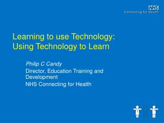 Learning to use Technology: Using Technology to Learn
