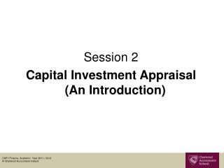 Session 2 Capital Investment Appraisal (An Introduction)