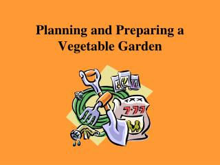 Planning and Preparing a Vegetable Garden