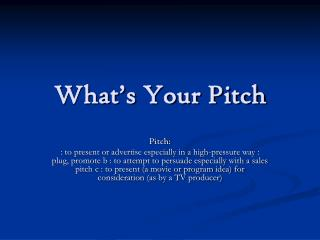 What's Your Pitch