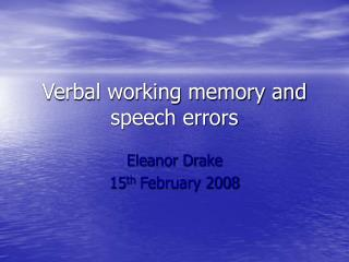Verbal working memory and speech errors
