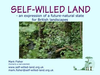 - an expression of a future-natural state for British landscapes