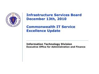 Infrastructure Services Board December 13th, 2010 Commonwealth IT Service Excellence Update