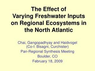 The Effect of Varying Freshwater Inputs on Regional Ecosystems in the North Atlantic