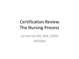 Certification Review The Nursing Process