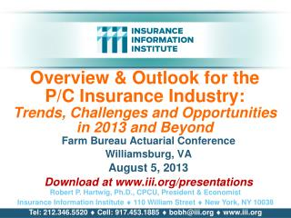 Farm Bureau Actuarial Conference Williamsburg, VA August  5 , 2013