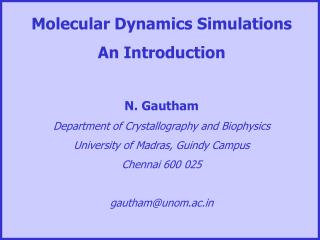 Molecular Dynamics Simulations  An Introduction N. Gautham