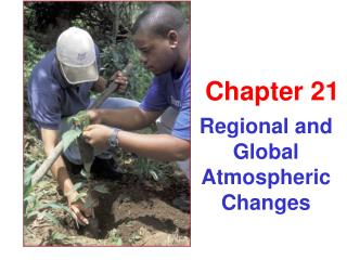 Regional and Global Atmospheric Changes