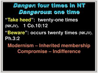 Danger : four times in NT Dangerous : one time
