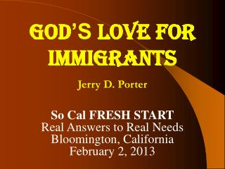 GOD 'S LOVE FOR IMMIGRANTS Jerry D. Porter