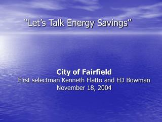 City of Fairfield First selectman Kenneth Flatto and ED Bowman November 18, 2004