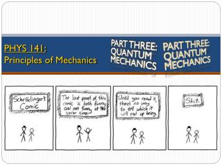 PHYS 141:  Principles of Mechanics