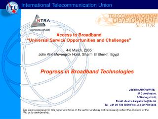 Progress in Broadband Technologies