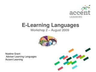 E-Learning Languages  Workshop 2 – August 2009