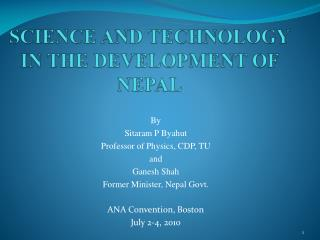 SCIENCE AND TECHNOLOGY IN THE DEVELOPMENT OF NEPAL