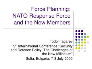Force Planning:  NATO Response Force and the New Members