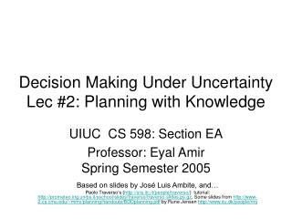 Decision Making Under Uncertainty Lec #2: Planning with Knowledge