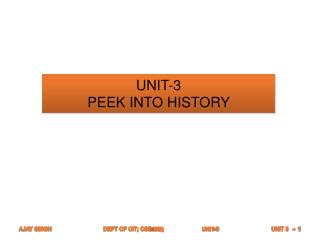 UNIT-3 PEEK INTO HISTORY