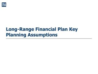 Long-Range Financial Plan Key Planning Assumptions