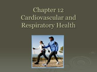Chapter 12 Cardiovascular and Respiratory Health