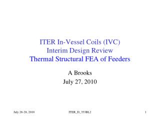 ITER In-Vessel Coils (IVC) Interim Design Review Thermal Structural FEA of Feeders
