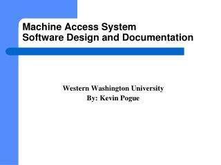 Machine Access System Software Design and Documentation